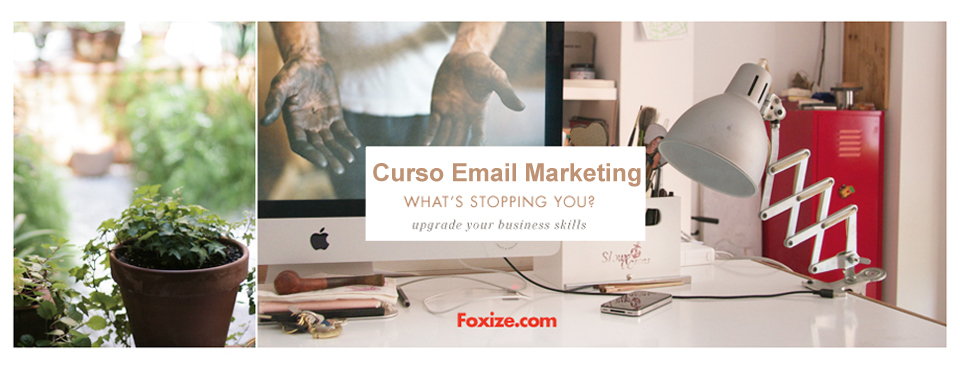 Curso de Email Marketing en @FoxizeSchool